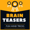 Brain Teasers  Fun Mind Tricks