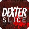 Dexter Slice Now Available On The App Store