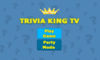 Trivia King TV Now Available On The App Store