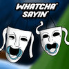 Whatcha Sayin Now Available On The App Store