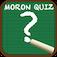 Moron Quiz