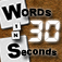 Words in 30 Seconds